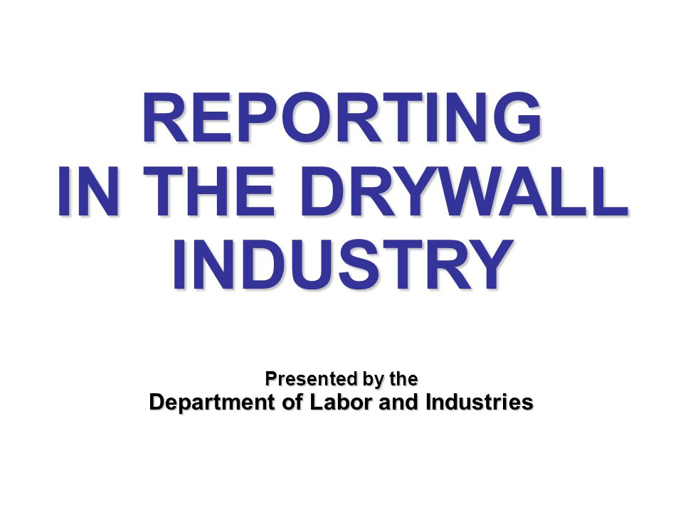 IN THE DRYWALL INDUSTRY Department of Labor and Industries