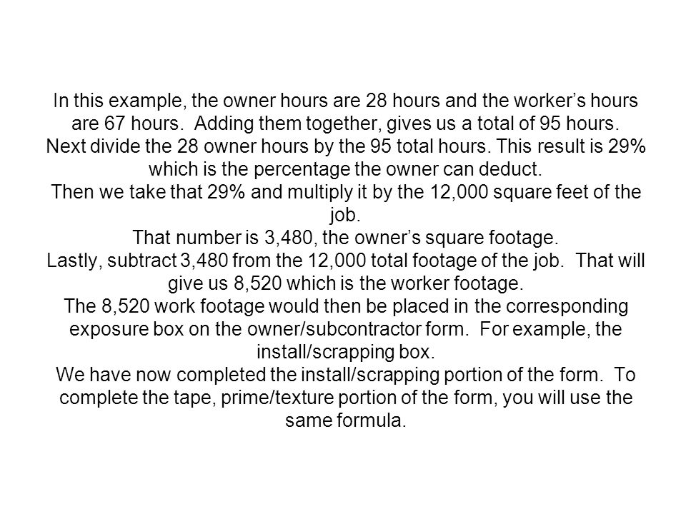 In this example, the owner hours are 28 hours and the worker's hours are 67 hours.