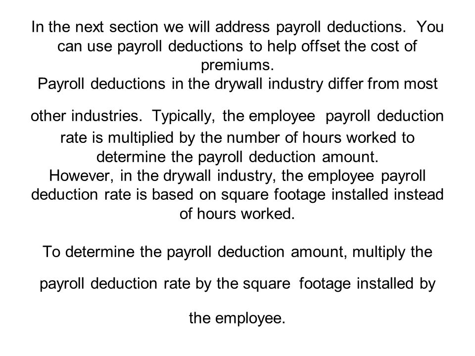 In the next section we will address payroll deductions
