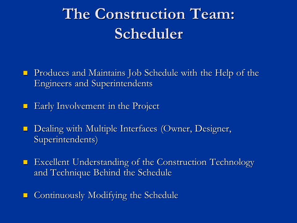 The Construction Team: Scheduler