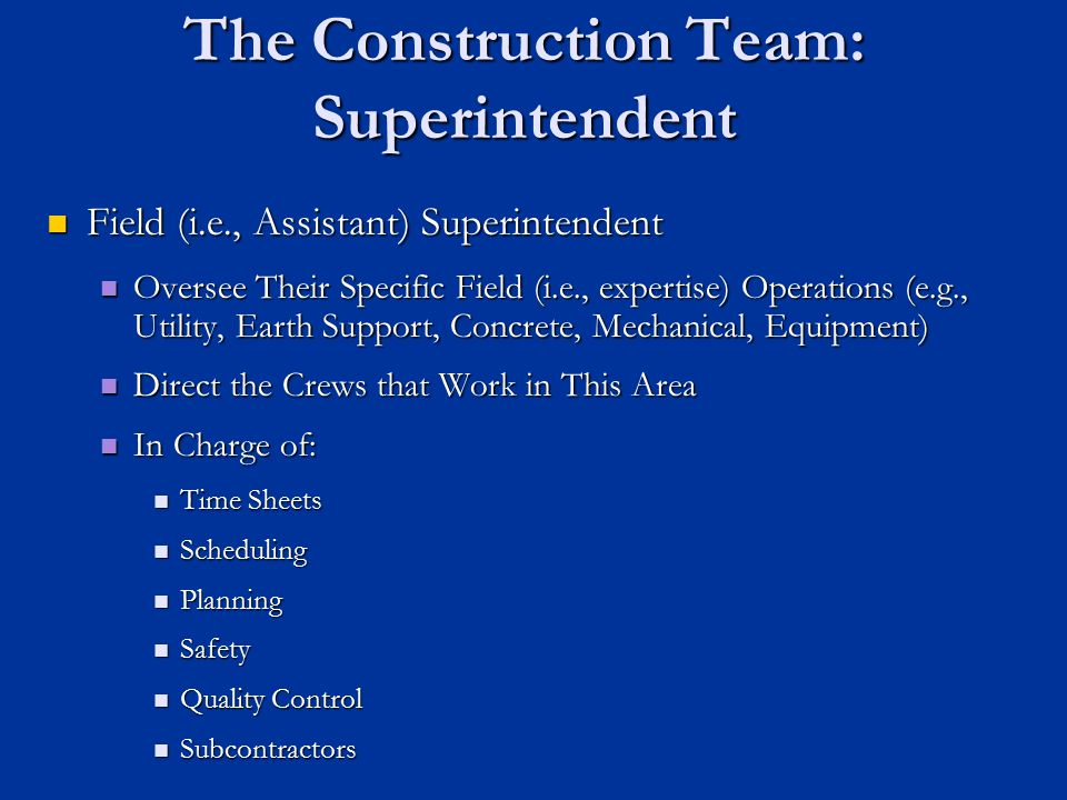 The Construction Team: Superintendent