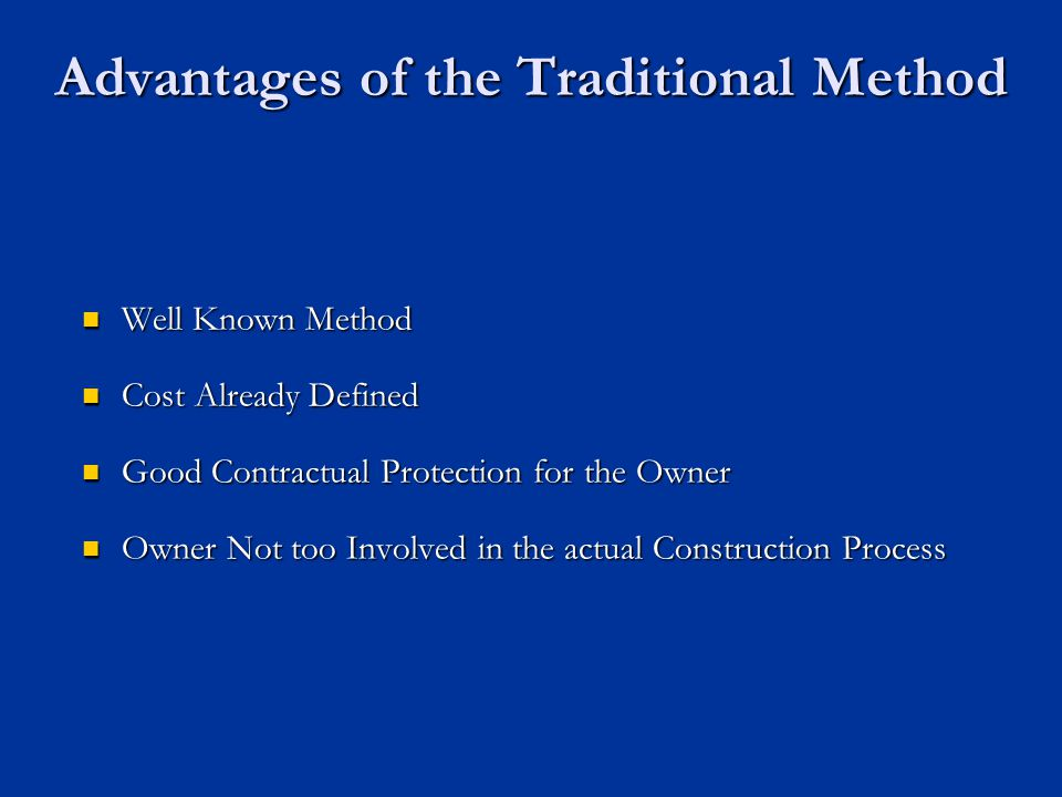 Advantages of the Traditional Method