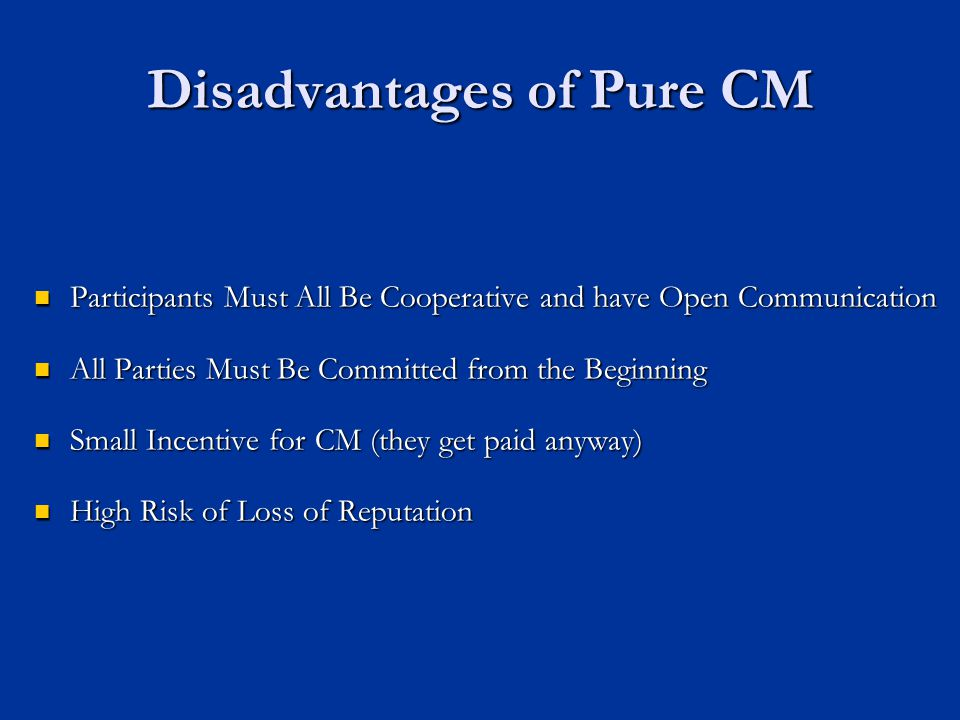 Disadvantages of Pure CM