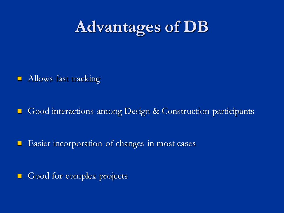 Advantages of DB Allows fast tracking