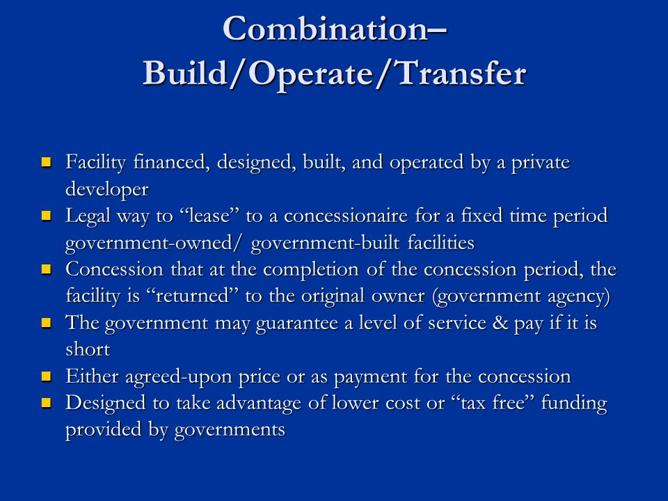 Combination– Build/Operate/Transfer