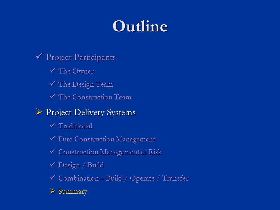 Outline Project Participants Project Delivery Systems The Owner
