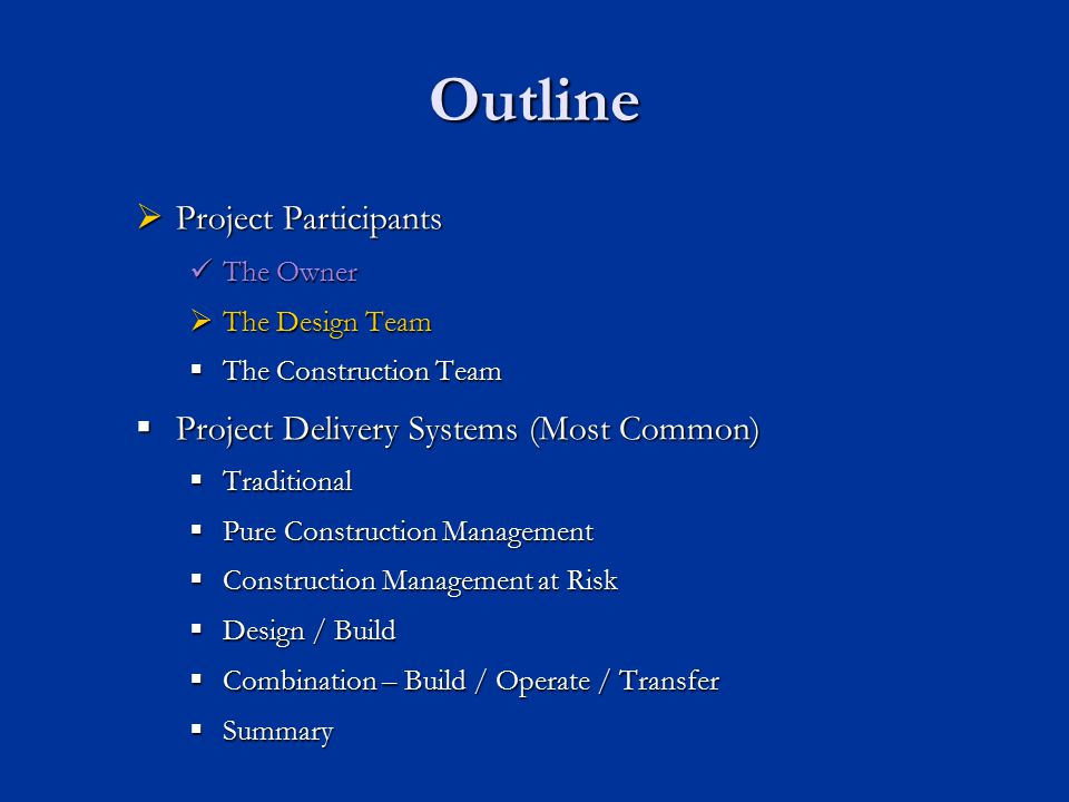 Outline Project Participants Project Delivery Systems (Most Common)