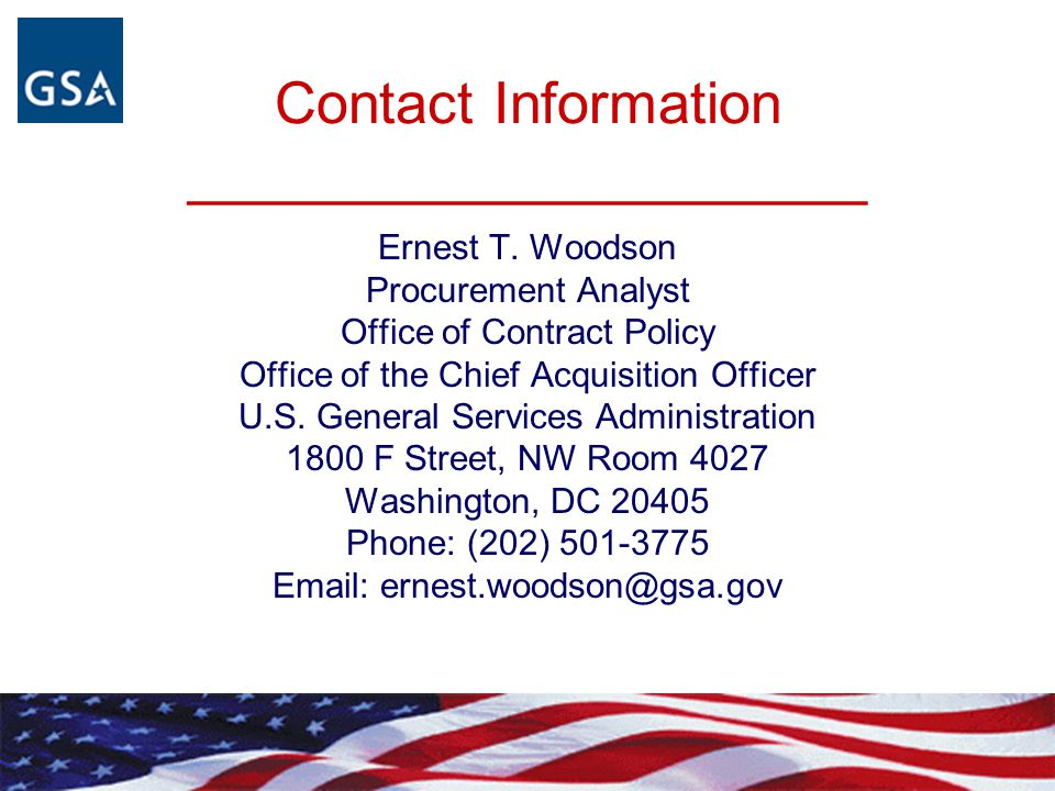Contact Information _____________________ Ernest T. Woodson. Procurement Analyst. Office of Contract Policy.
