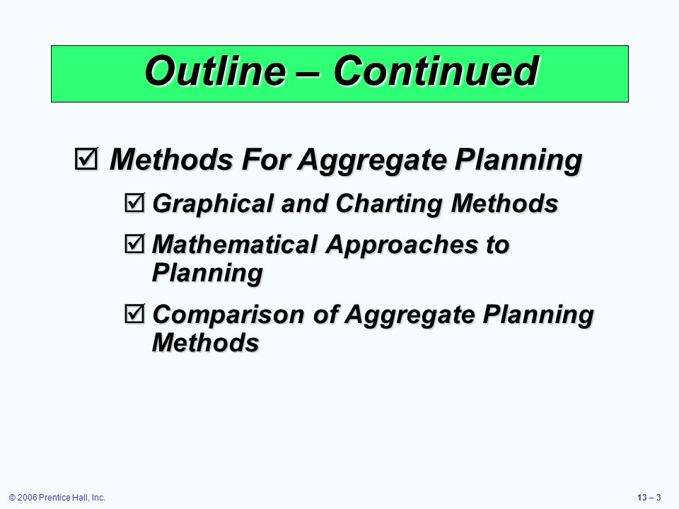 Outline – Continued Methods For Aggregate Planning