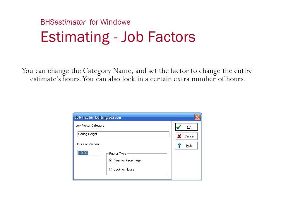 BHSestimator for Windows Estimating - Job Factors