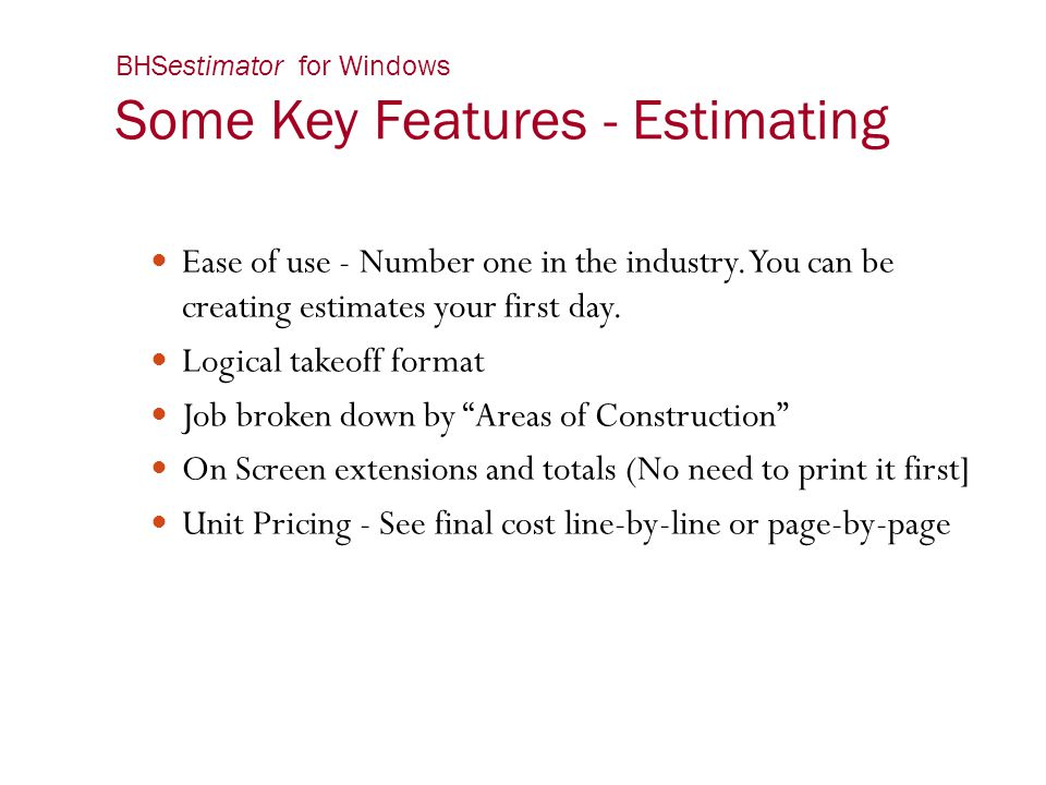 BHSestimator for Windows Some Key Features - Estimating