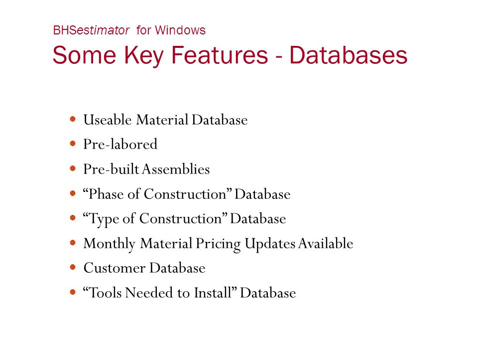 BHSestimator for Windows Some Key Features - Databases