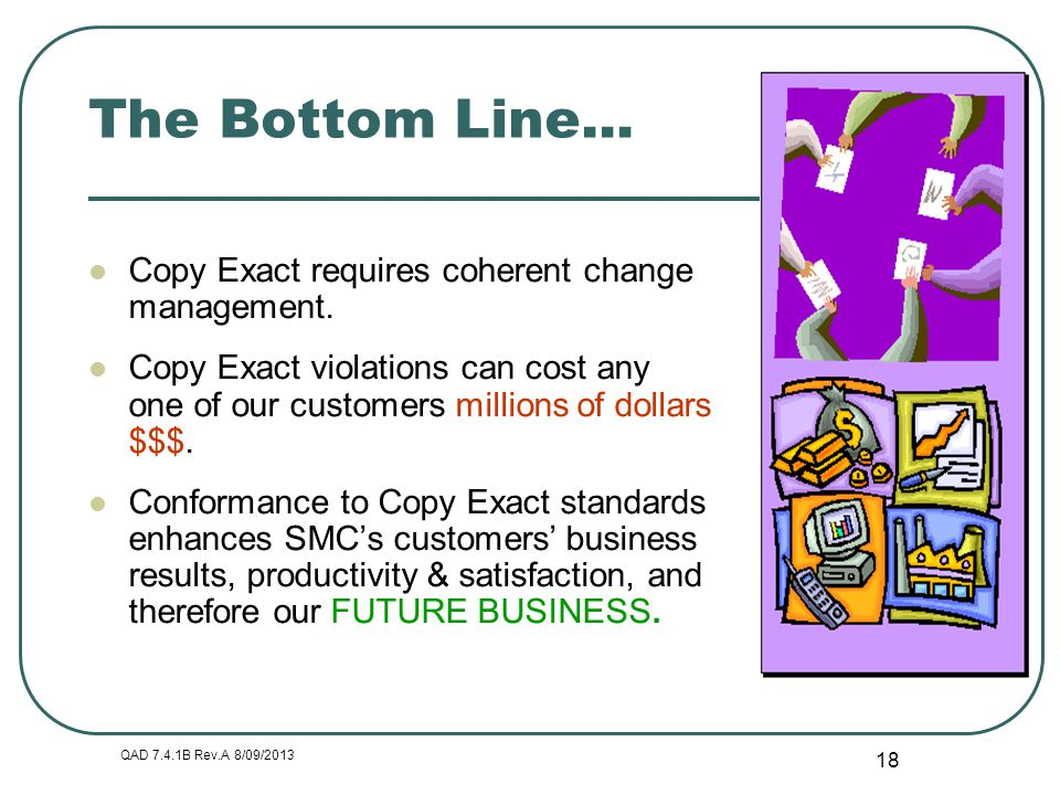 The Bottom Line... Copy Exact requires coherent change management.