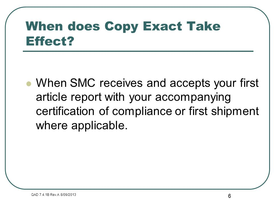 When does Copy Exact Take Effect