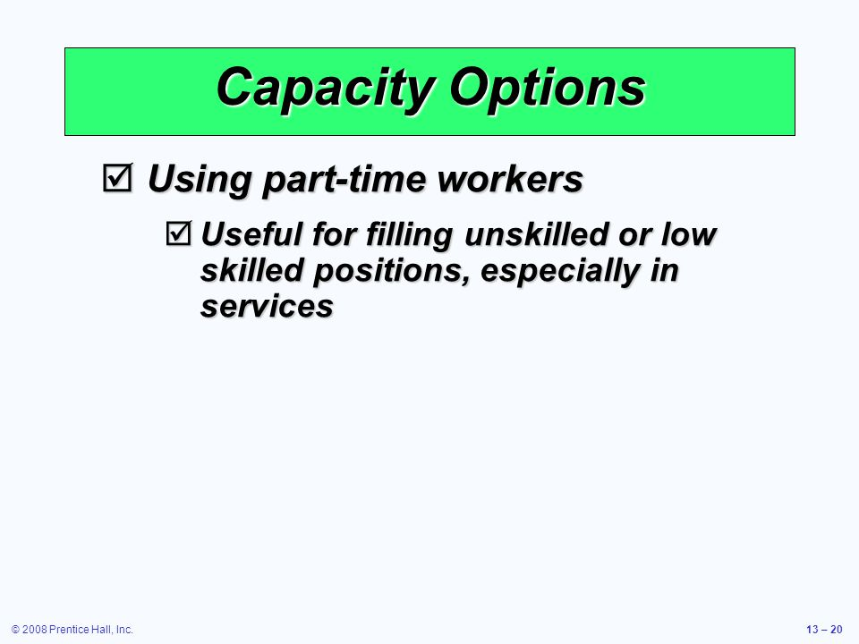 Capacity Options Using part-time workers