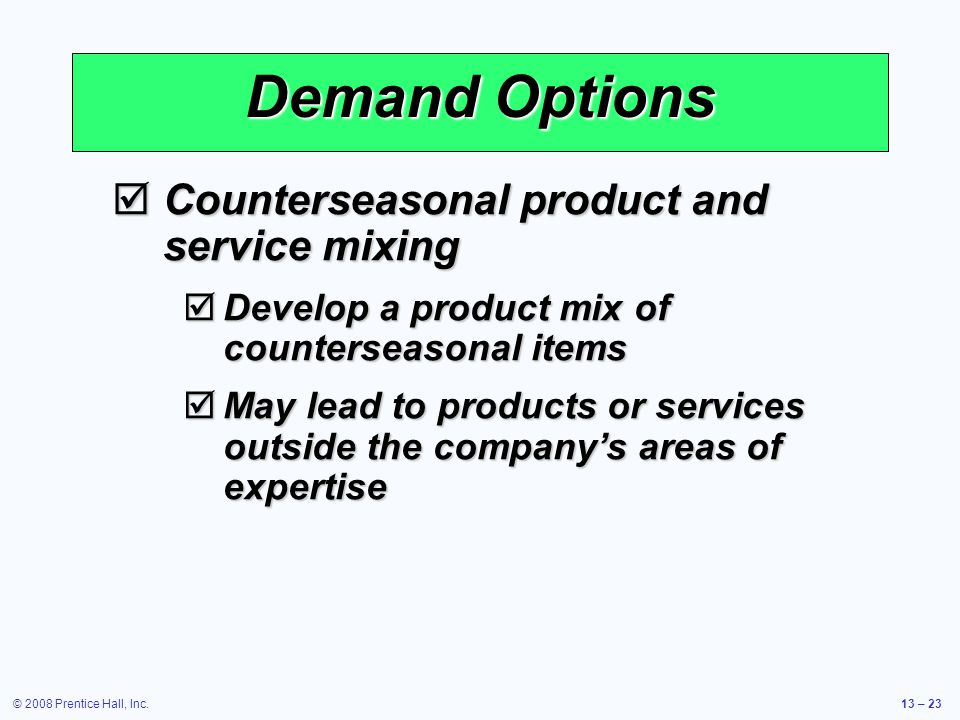 Demand Options Counterseasonal product and service mixing