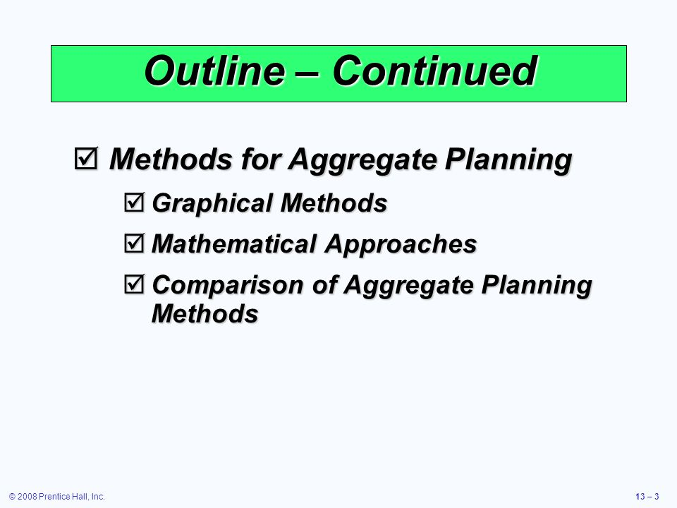 Outline – Continued Methods for Aggregate Planning Graphical Methods