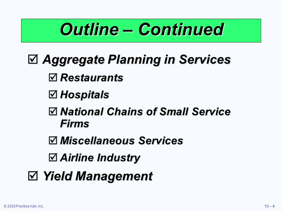Outline – Continued Aggregate Planning in Services Yield Management
