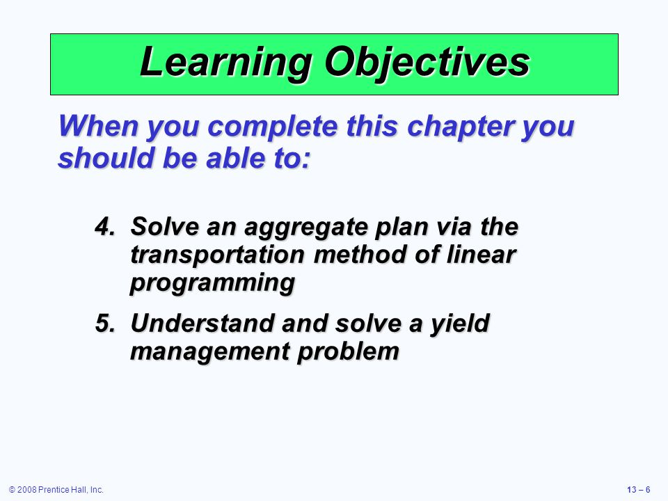 Learning Objectives When you complete this chapter you should be able to: