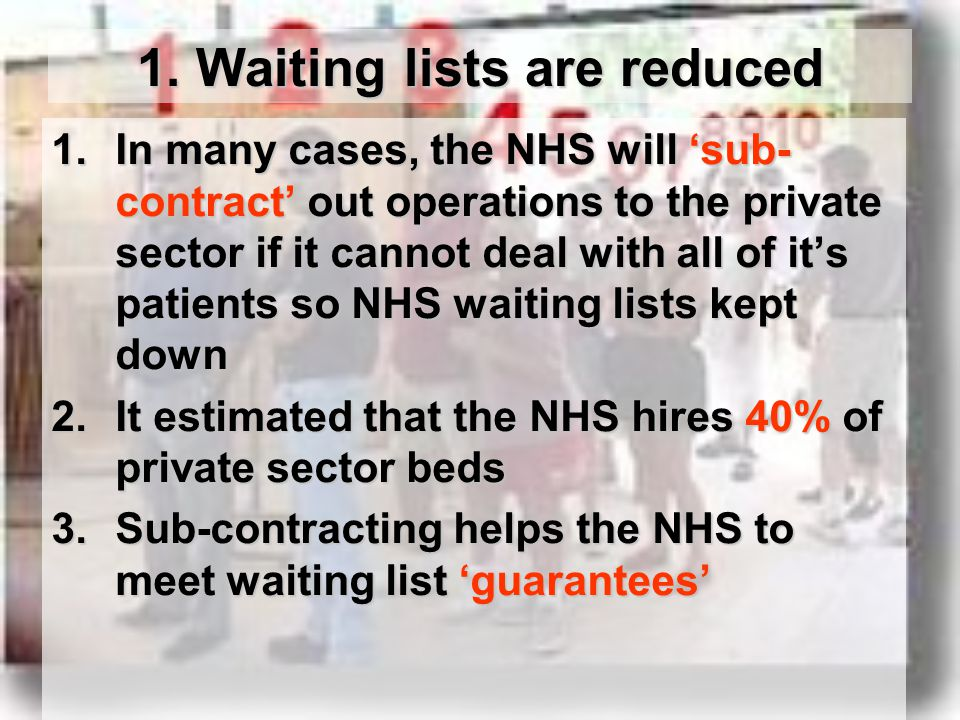 1. Waiting lists are reduced