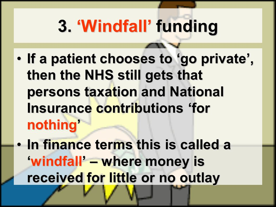 3. 'Windfall' funding