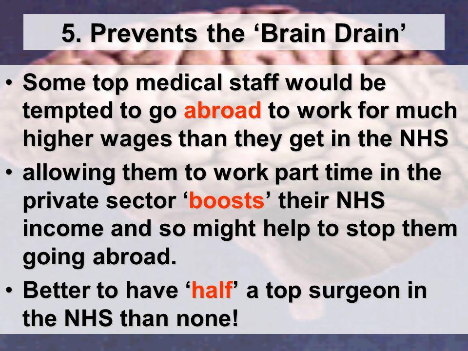 5. Prevents the 'Brain Drain'
