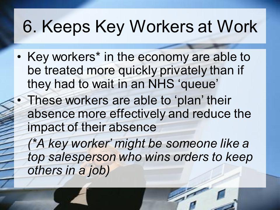 6. Keeps Key Workers at Work