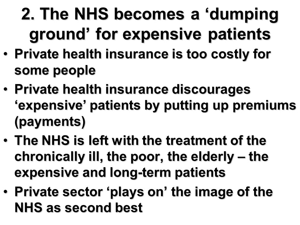 2. The NHS becomes a 'dumping ground' for expensive patients
