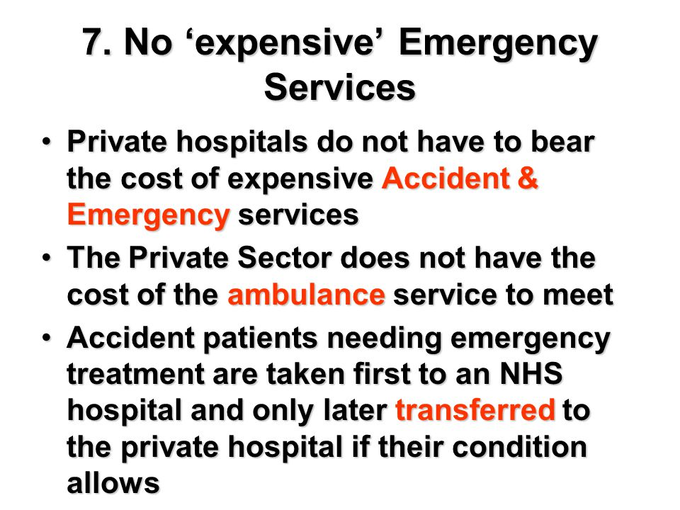 7. No 'expensive' Emergency Services