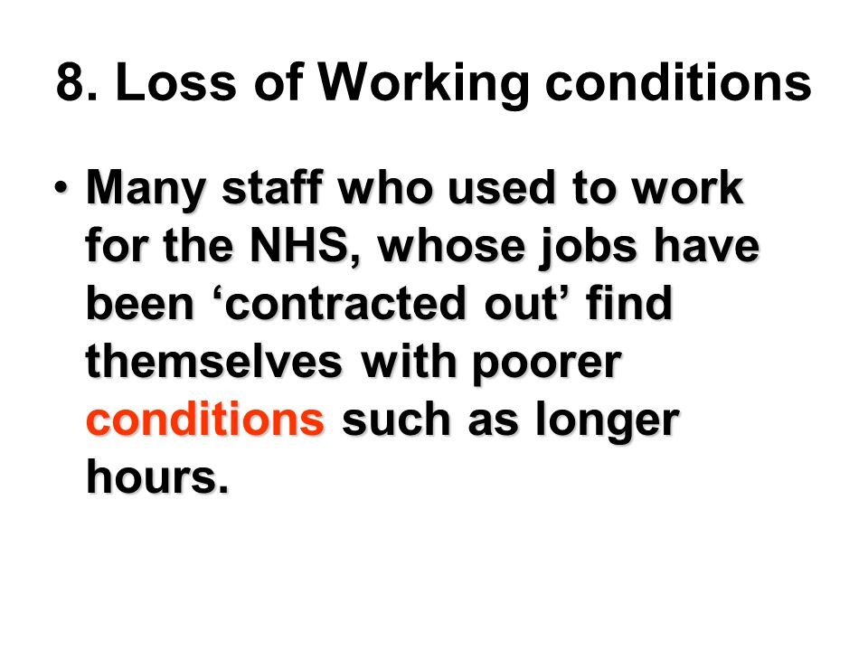 8. Loss of Working conditions