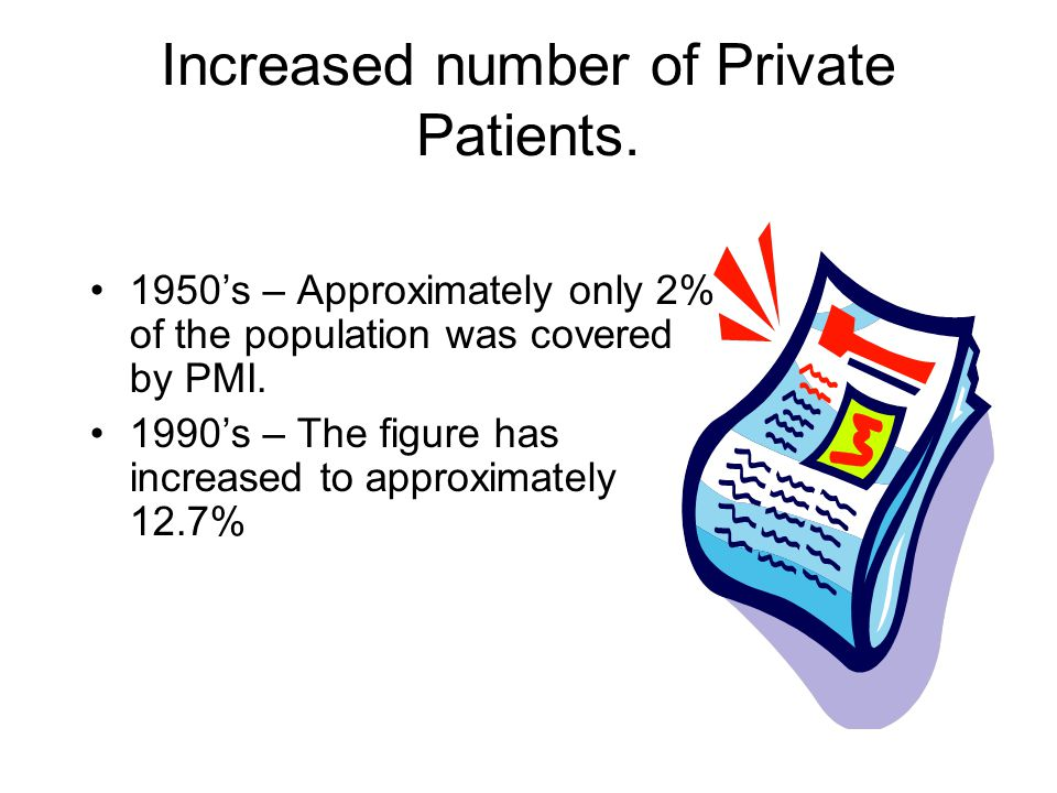 Increased number of Private Patients.