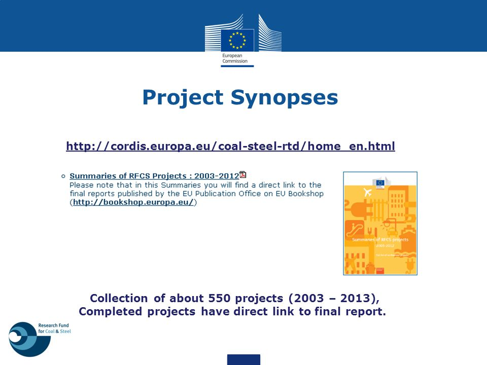 Project Synopses http://cordis.europa.eu/coal-steel-rtd/home_en.html