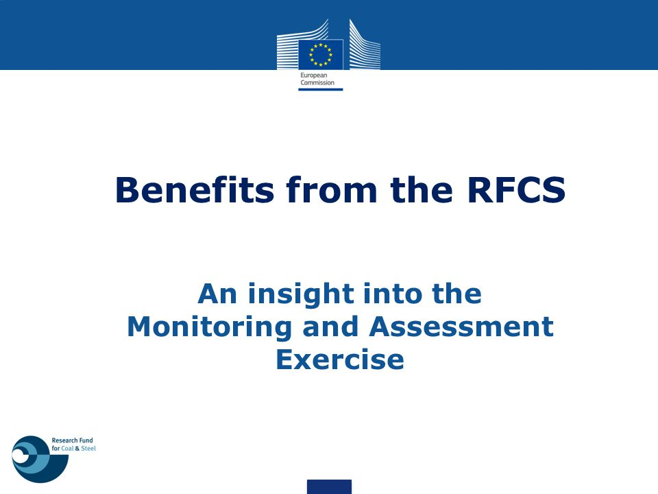 Benefits from the RFCS An insight into the Monitoring and Assessment Exercise