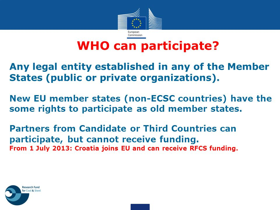 WHO can participate Any legal entity established in any of the Member States (public or private organizations).
