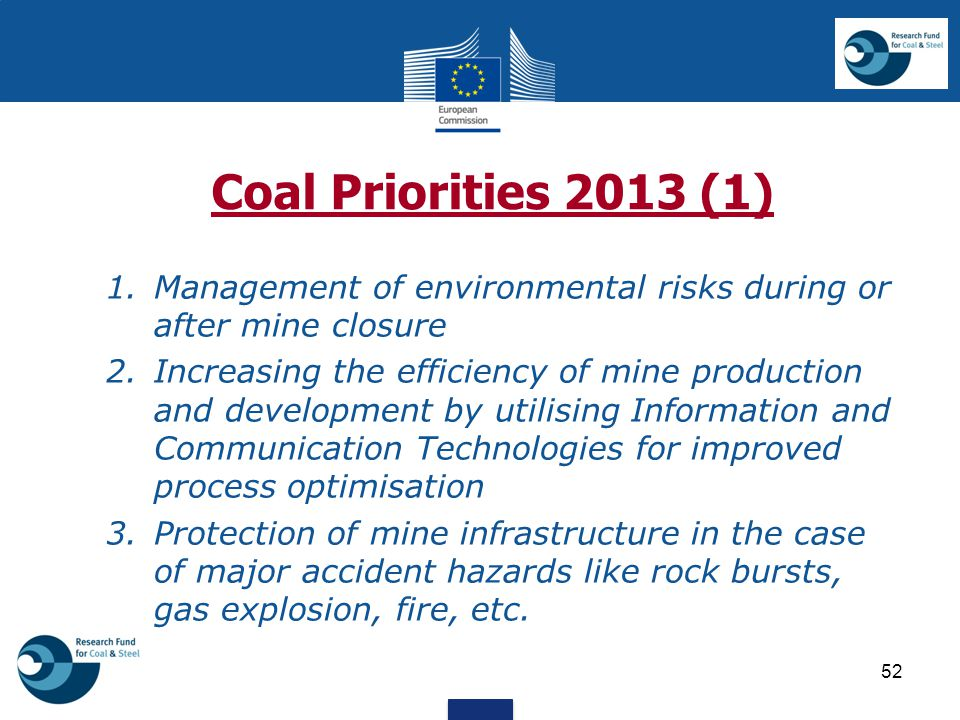Coal Priorities 2013 (1) 1. Management of environmental risks during or after mine closure.