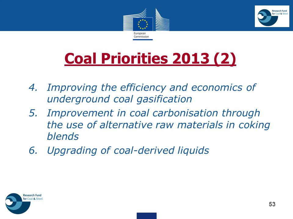 Coal Priorities 2013 (2) 4. Improving the efficiency and economics of underground coal gasification.