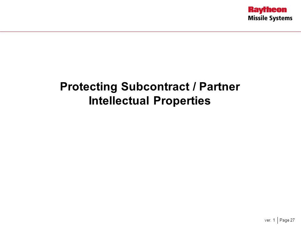 Protecting Subcontract / Partner Intellectual Properties