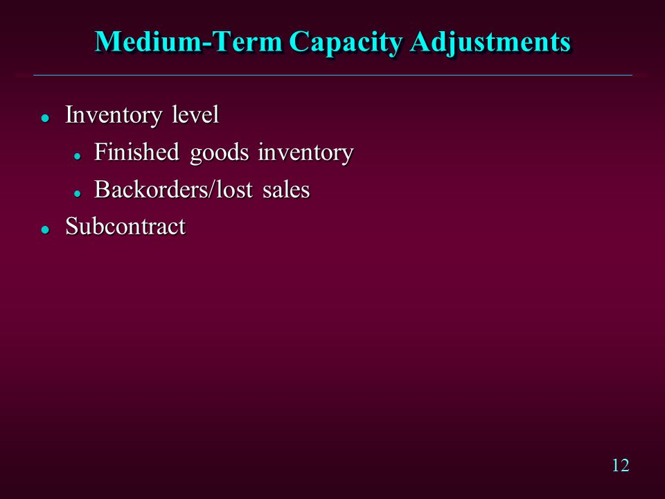 Medium-Term Capacity Adjustments