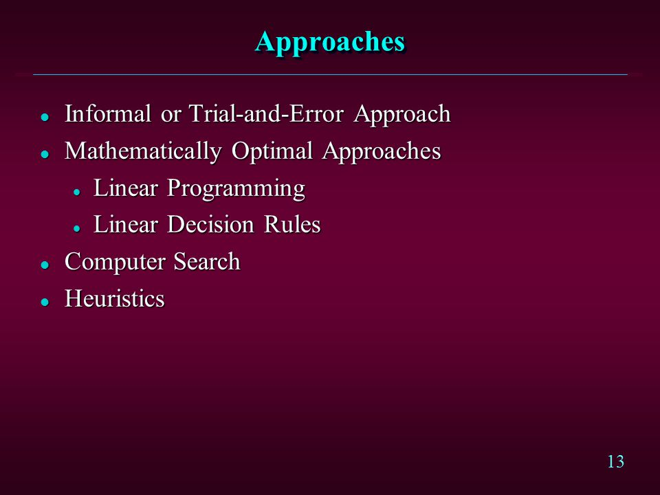 Approaches Informal or Trial-and-Error Approach
