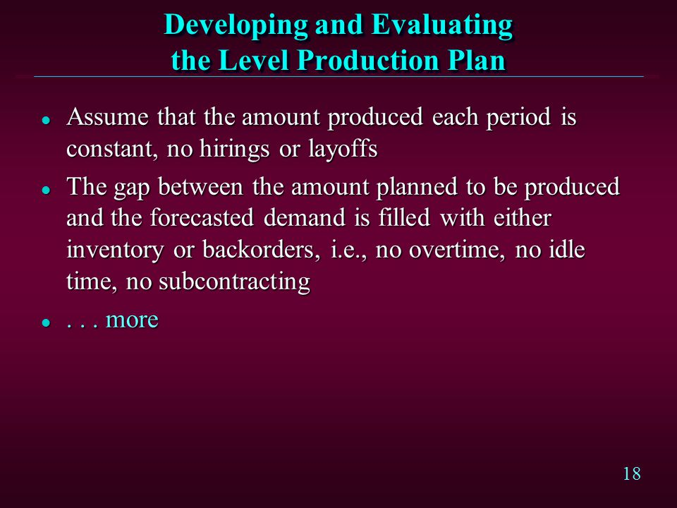 Developing and Evaluating the Level Production Plan