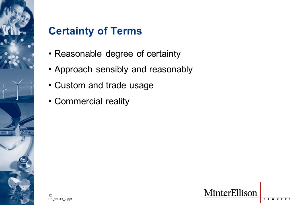 Certainty of Terms Reasonable degree of certainty