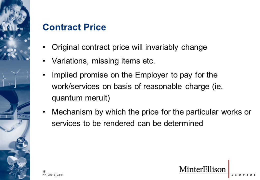 Contract Price Original contract price will invariably change