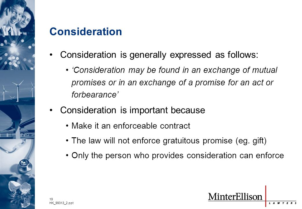Consideration Consideration is generally expressed as follows: