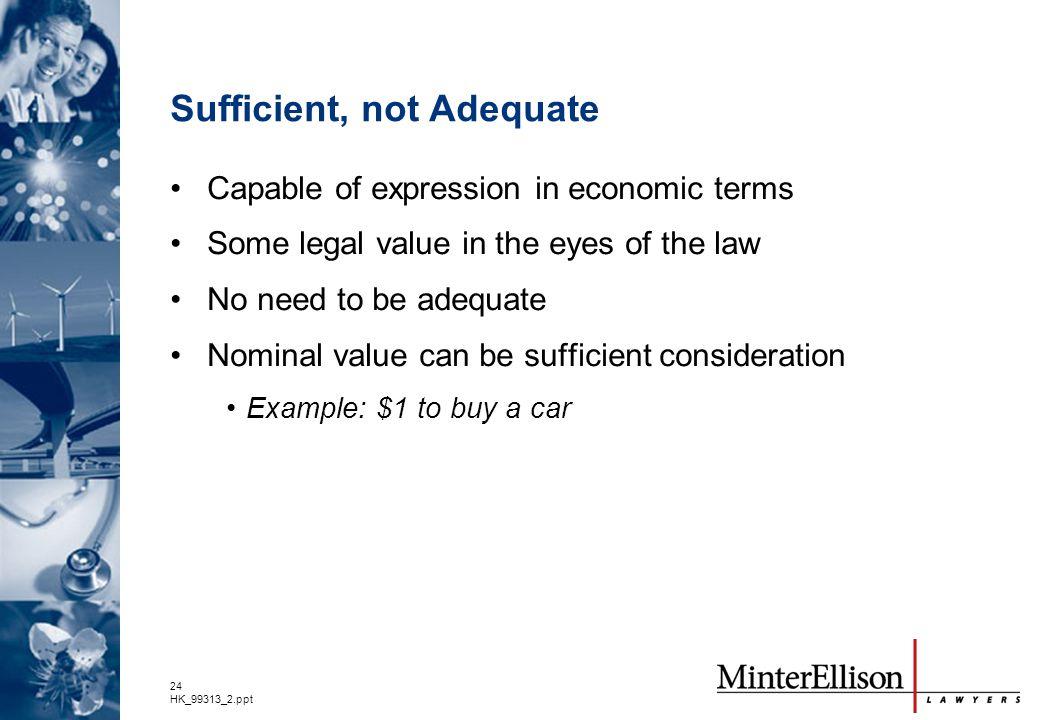 Sufficient, not Adequate