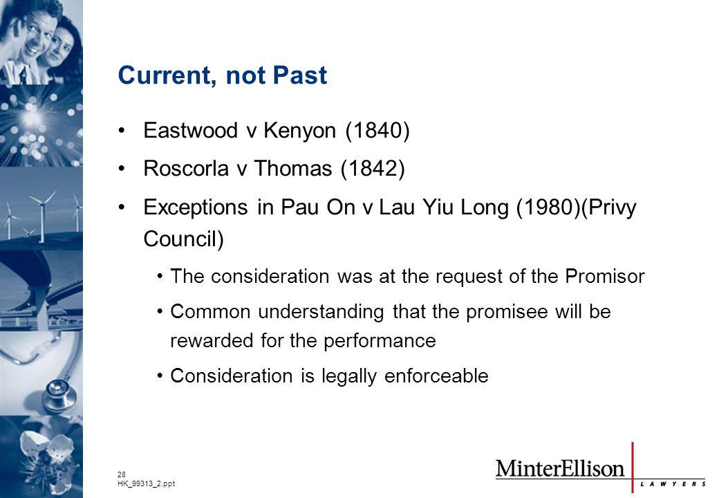 Current, not Past Eastwood v Kenyon (1840) Roscorla v Thomas (1842)