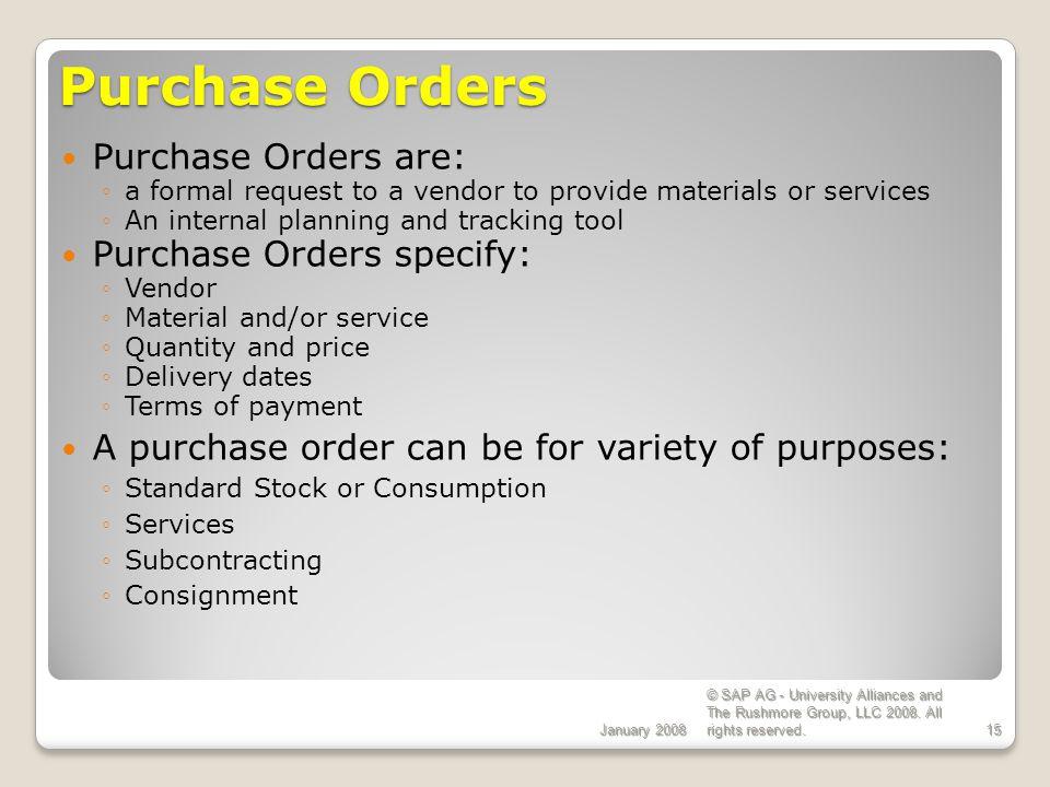 Purchase Orders Purchase Orders are: Purchase Orders specify: