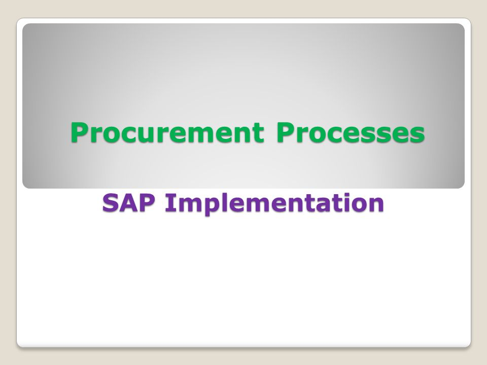 Procurement Processes SAP Implementation