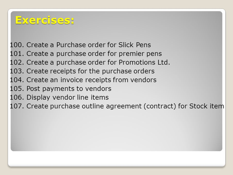 Exercises: 100. Create a Purchase order for Slick Pens