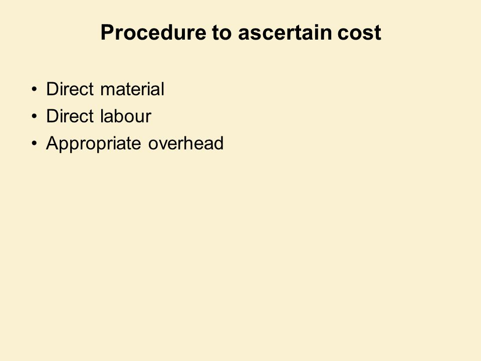 Procedure to ascertain cost