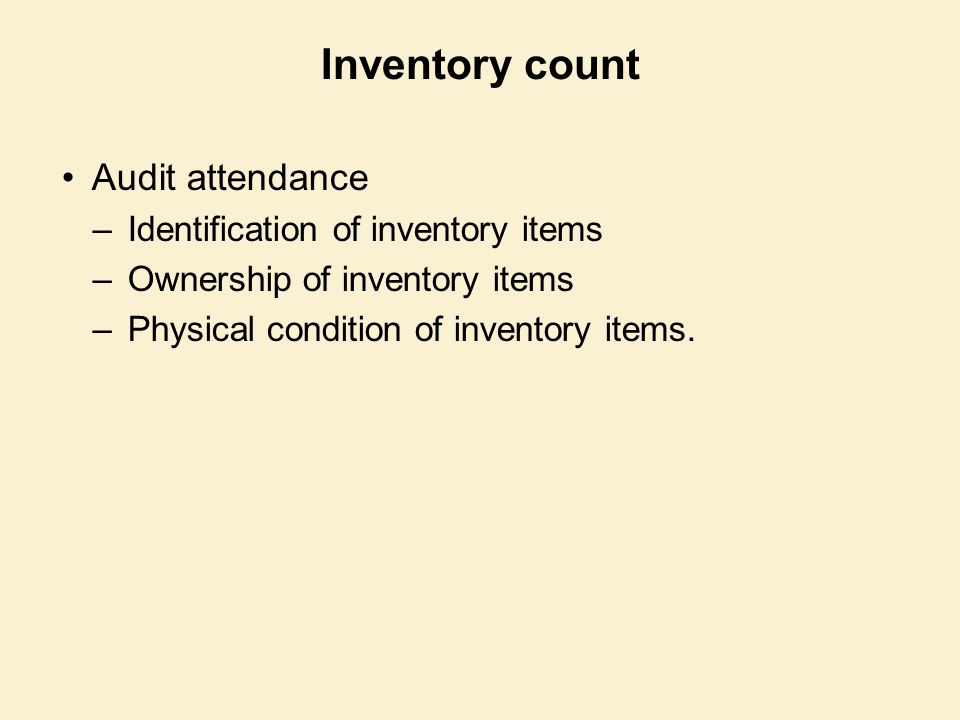 Inventory count Audit attendance Identification of inventory items